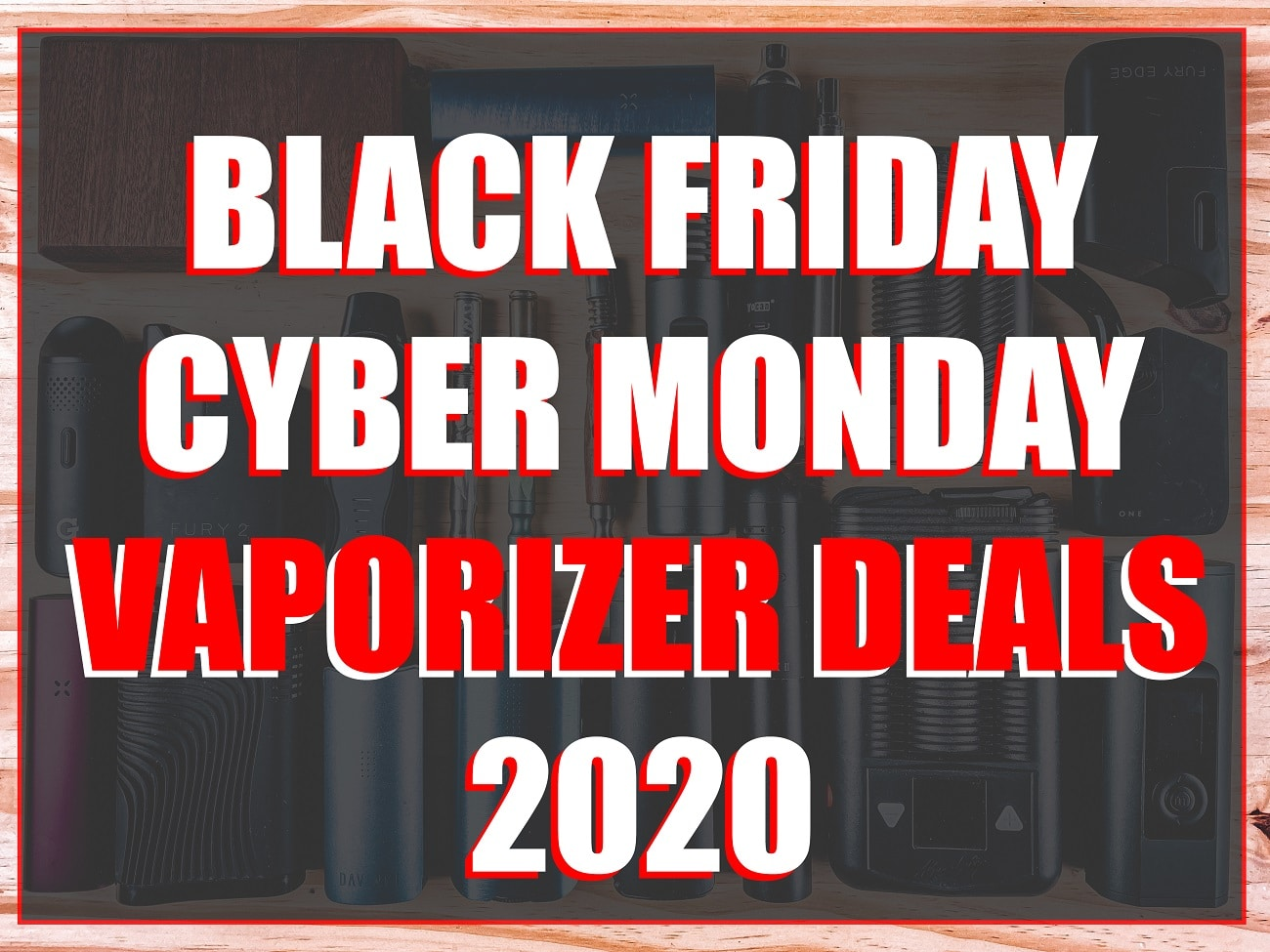 Black Friday Vaporizer Deals 2020